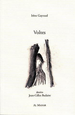 [vient de paraître] Irène Gayraud, Voltes, éd. Al Manar | TdF  |   Poésie contemporaine | Scoop.it
