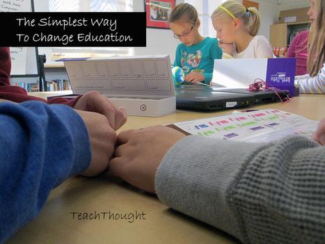 The Simplest Way To Change Education   Re-Ingeniería de Aprendizajes   Scoop.it