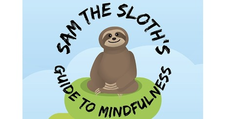 Infographic: Sam the Sloth's Guide to Mindfulness   Self Improvement   Scoop.it