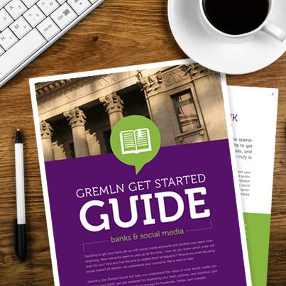 Gremln Get Started Guide For Banks: 3 Key Steps For Social Media Strategy   Social Media Compliance   Scoop.it