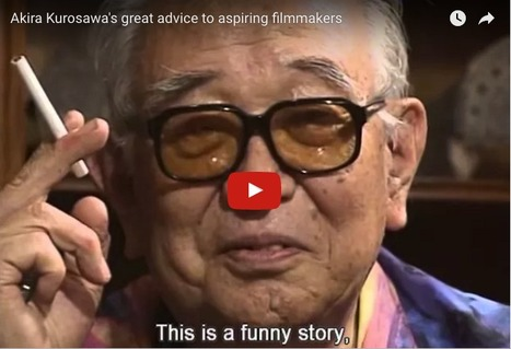 Storytelling advice from Akira Kurosawa | Scriveners' Trappings | Scoop.it