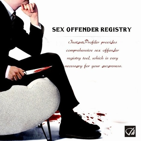 Instant Profiler: InstantProfiler Provides Comprehensive Sex Offender Registry Tool, Which Is Very Necessary For Your Awareness. | Best people search, criminal and business records search services- InstantProfiler | Scoop.it