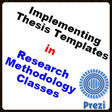 A Prezi on How to Implement Thesis Templates in Research Methodology Classes | MyThesis Hub | Scoop.it