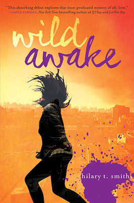 Book Review: WILD AWAKE by Hilary T. Smith | YAFic | Scoop.it