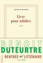 Benoît Duteurtre, Livre pour adultes, nrf Gallimard (243 pages – 19,50€) | Traversées aime et publie sur son site | Scoop.it