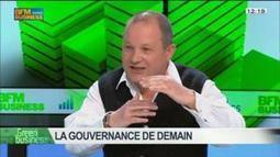 La gouvernance de demain: Arthur de Grave et Bernard Marie Chiquet, dans Green Business – 16/02 2/4 | Modèle de gouvernance | Scoop.it