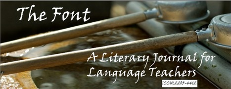 The Font | A Literary Journal for Language Teachers | Learning technologies for EFL | Scoop.it