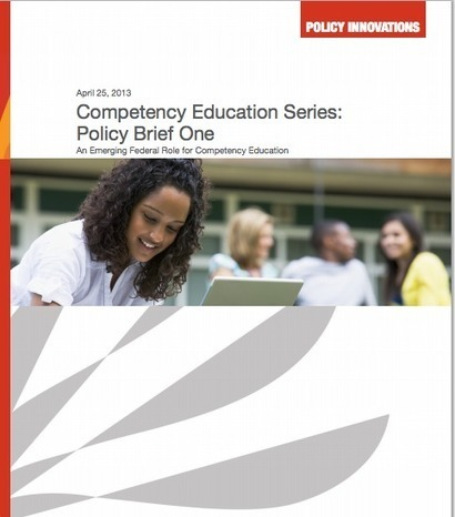 Competency Education Series: Policy Brief One | An Emerging Federal Role for Competency Education | :: The 4th Era :: | Scoop.it