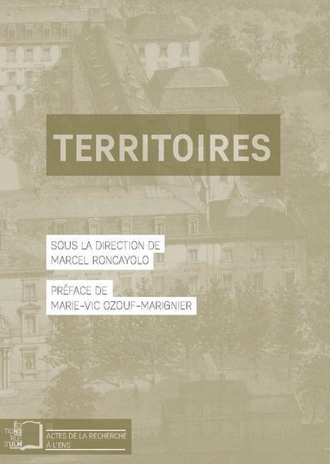 Marcel Roncayolo (dir.), Territoires | CIST - sciences du territoire | Scoop.it