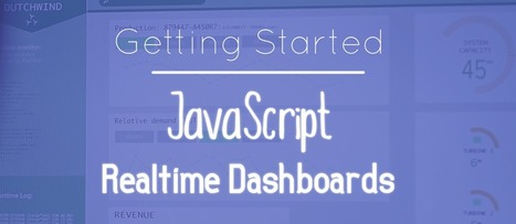 Getting Started with JavaScript Realtime Dashboards | Front End development | Scoop.it