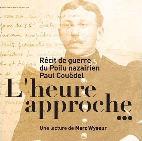 Mise en ligne de la lecture d'un journal d'un Poilu nazairien - [Archives municipales de Saint-Nazaire] | Histoire 2 guerres | Scoop.it