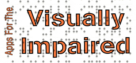 Apps For The Blind And Visually Impaired: iPad/iPhone Apps AppList | Apple Rocks! | Scoop.it