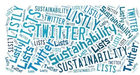 Sustainability: Leveraging Twitter Lists on Listly | Sustainability | Scoop.it