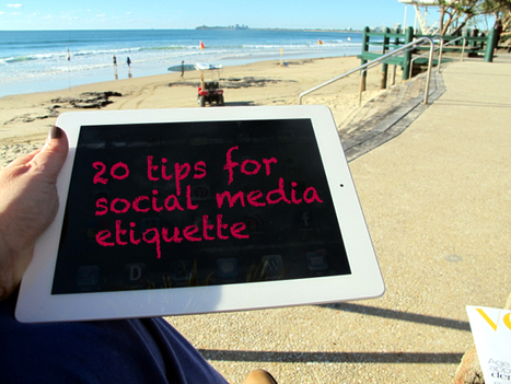 20 tips for improving your social media etiquette | Styling You | Social Media for Small Business | Scoop.it