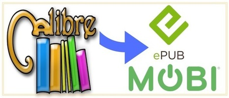 Use Calibre to Create EPUB & MOBI Versions of Your Book | BookWorks | Digital Book News | Scoop.it