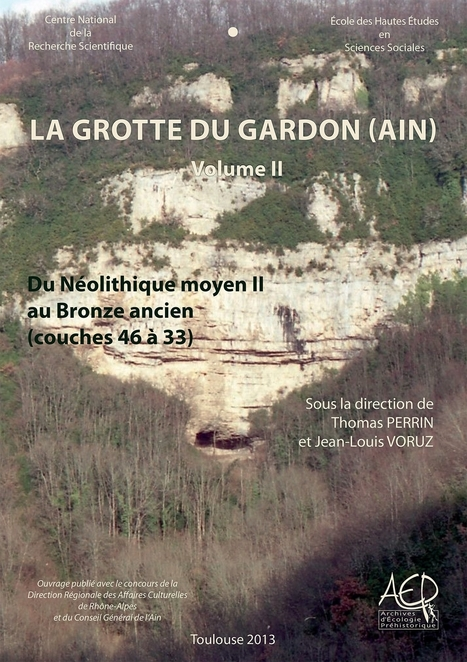 PARUTION : La Grotte du Gardon, vol. II. Du Néolithique moyen II au Bronze ancien (couches 46 à 33) | World Neolithic | Scoop.it