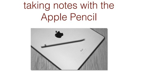 Test of note - taking apps with Apple Pencil.pdf | Edtech PK-12 | Scoop.it