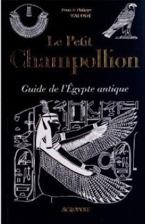 """Le Petit Champollion : Guide de l'Egypte antique"", par Philippe Valode et Denis Valode 