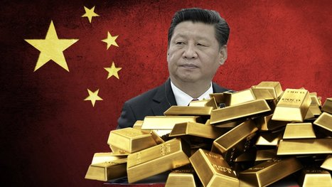 China's Stunning Plan For Gold And A New Monetary System - King World News | Gold and What Moves it. | Scoop.it