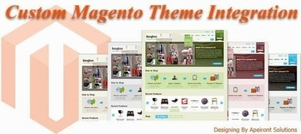 Expand Your Business With Custom Magento Theme Integration   Apeiront   Scoop.it