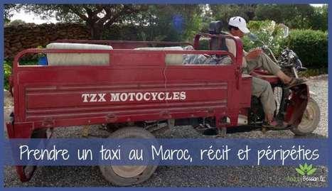Prendre un taxi au Maroc, récit et péripéties | Détente et bien être | Scoop.it