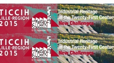 XVIth INTERNATIONAL TICCIH CONGRESS 2015 – (Lille, France 6-11 September 2015) ——– Call for Papers Proposals, due by 23 June 2014 | Industrial Heritage | Scoop.it