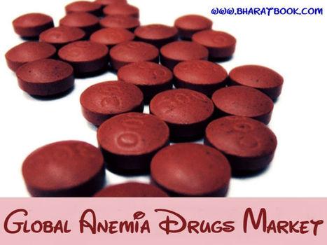 Global Anemia Drugs Market - Bharat Book Bureau | Pharmaceuticals - Healthcare and Travel-tourism | Scoop.it