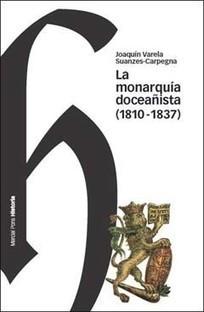 'La Monarquía doceañista (1810-1837)', obra de Joaquín Varela ... - InfoENPUNTO | Adquisiciones | Scoop.it