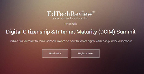 EdTechReview to Host India's First Digital Citizenship and Internet Maturity Summit for Schools | EdTechReview | Scoop.it