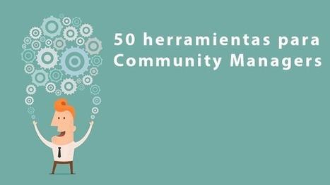 50 herramientas para Community Managers – Miguel Florido | Social Media & Actualidad 2.0 | Scoop.it