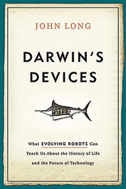Darwin's devices: what evolving robots can teach us about the history of life and the future of technology | Social Foraging | Scoop.it