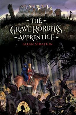 """The Grave Robber's Apprentice"" by Allan Stratton 