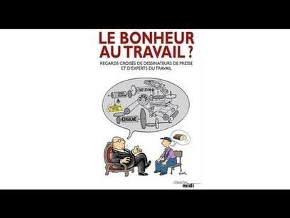 Le bonheur au travail : défaite ou défi ? / PARIS OUEST NANTERRE LA DÉFENSE | Politiques RH Handicap Diversité Senior | Scoop.it