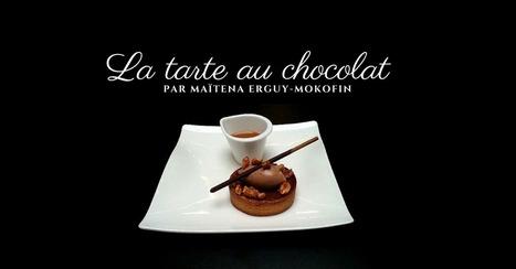 La tarte au chocolat de Maïtena Erguy-Mokofin - Essor | Cuisine et cuisiniers | Scoop.it