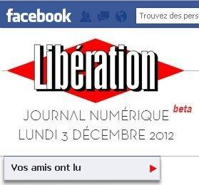 «Libération» lance le premier journal numérique sur Facebook   DocPresseESJ   Scoop.it
