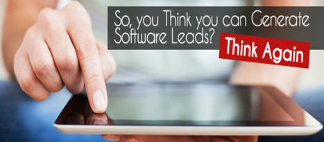 So, you Think you can Generate Software Leads? Think Again   Tips for your lead generation   Scoop.it