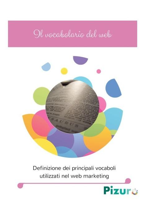 Il vocabolario del web marketing - Pizuro Web | Web marketing | Scoop.it