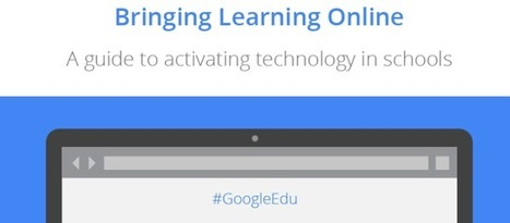 Google releases guide to help schools integrate its technology into classrooms | NOLA Ed Tech | Scoop.it