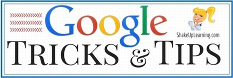 Google Tricks and Tips | Web 2.0 tools for Primary Children | Scoop.it