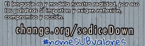 Petición para que se modifiquen y actualicen las acepciones de subnormal, mongolismo y síndrome de Down de la RAE | Sindrome de Down | Scoop.it