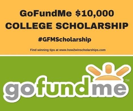 GoFundMe College Scholarship | College Scholarships | Scoop.it