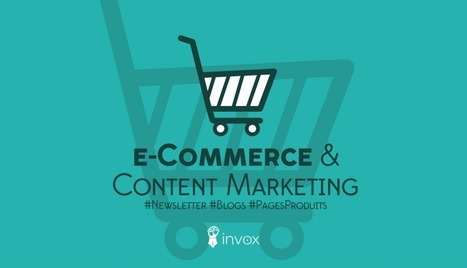 e-commerce : le Content Marketing pour booster votre CA | E-Commerce M-Commerce T-Commerce | Scoop.it