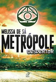 Resenha   Metrópole: Despertar   Ficção científica literária   Scoop.it