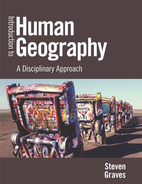 Introduction to Human Geography: A Disciplinary Approach | Geography Education | Scoop.it