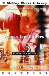 Chess for Juniors – A Complete Guide for the Beginner – Robert M. Snyder | Chess on the net | Scoop.it