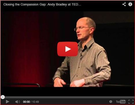 Closing the Compassion Gap: Andy Bradley (Video) | Awareness 4 Social Good | Scoop.it