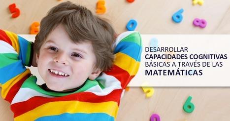 Desarrollar Capacidades Cognitivas Básicas a Través de las Matemáticas - Educrea | EDUCACIÓN en Puerto TIC | Scoop.it