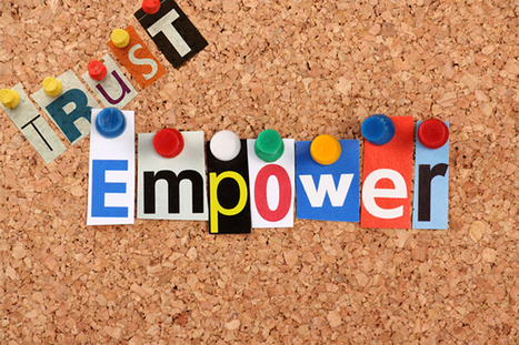 Building a High-Trust Culture, #3: Empower Everyone | Innovation at financials | Scoop.it