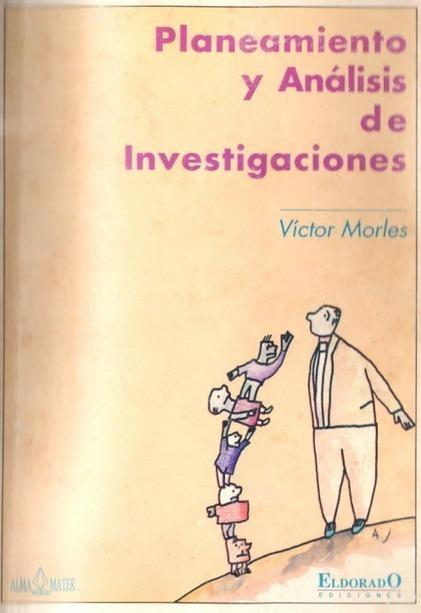Libro Planeamiento y análisis de investigaciones – Víctor Morles | Investigación Educativa | Scoop.it