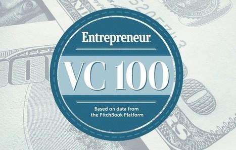 VC 100: The Top Venture Capital Firms Backing U.S. Startups   Entrepreneurship in the World   Scoop.it